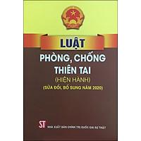 Luật Phòng, Chống Thiên Tai (Hiện Hành) (Sửa Đổi, Bổ Sung Năm 2020)