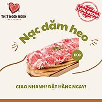 THỊT NẠC DĂM HEO LỢN NGON - LOẠI 1 - 1KG [GIAO NHANH HCM]