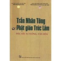 Trần Nhân Tông Và Phật Giáo Trúc Lâm Đặc Sắc Tư Tưởng, Văn Hóa