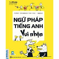 Funny Grammar for you - Basic - Ngữ pháp tiếng Anh vui nhộn - Mcbooks