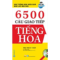 6500 Câu Giao Tiếp Tiếng Hoa