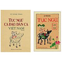 Combo Tục Ngữ Ca Dao, Dân Ca Việt Nam (Bìa Cứng)+Tục Ngữ Lược Giải (Bìa Mềm)