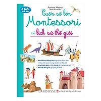 Cuốn Sổ Lớn Montessori Về Lịch Sử Thế Giới (Bìa Mềm)