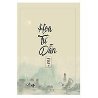 Sách Hoa Tư Dẫn / Bìa cứng của tác giả Đường Thất Công Tử - Ấn bản đặc biệt kỷ niệm 10 năm