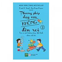 Sách Phương Pháp Dạy Con Không Đòn Roi - Phần 2( Tặng kèm bookmark Phương Đông)