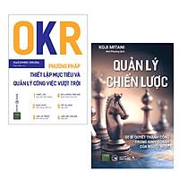 Combo Sách Kỹ Năng Làm Việc - Bài Học Kinh Doanh Hiệu Quả: OKR - Phương Pháp Thiết Lập Mục Tiêu Và Quản Lý Công Việc Vượt Trội + Quản Lý Chiến Lược - 50 Bí Quyết Thành Công Trong Kinh Doanh Của Người Nhật
