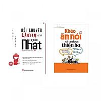 Combo Kỹ Năng Nói Chuyện: Nói Chuyện Thú Vị Như Người Nhật + Khéo Ăn Nói Sẽ Có Được Thiên Hạ (Tái Bản) - Tặng kèm bookmark thiết kế
