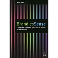 Brand esSense : Using Sense, Symbol and Story to Design Brand Identity