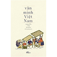 Văn Minh Việt Nam (Tái Bản 2020)