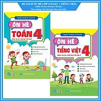 Bộ ÔN HÈ Lớp 4 (Toán + Tiếng Việt) - Dành cho học sinh lớp 4 lên lớp 5 - Theo chương trình SGK mới nhất