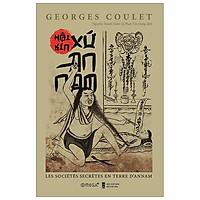 Cuốn sách giải mã nhiều bí ẩn: Hội kín xứ An Nam - bìa mềm