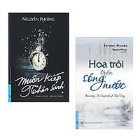 Combo 2 Cuốn Sách Tâm Linh Huyền Bí: Muôn Kiếp Nhân Sinh + Hoa Trôi Trên Sóng Nước (Bộ 2 Cuốn Sách Tôn Giáo Hay Nhất Của Nguyên Phong)
