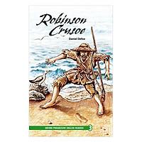 Oxford Progressive English Readers New Edition 3: Robinson Crusoe