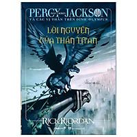 Percy Jackson Và Các Vị Thần Trên Đỉnh Olympus - Phần 3: Lời Nguyền Của Thần Titan (Tái Bản 2021)