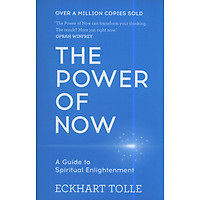 The Power Of Now: A Guide To Spiritual Enlightenment - Paperback