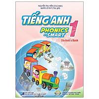 Tiếng Anh 1 Phonics - Smart - Sách Giáo Khoa (Student's Book)