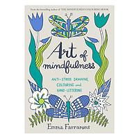 Art Of Mindfulness: Anti-Stress Drawing, Colouring And Hand Lettering