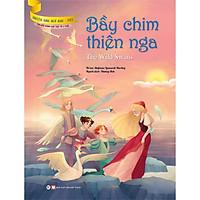 Bầy Chim Thiên Nga (Truyện Dành Cho Trẻ Từ 3 Tuổi) - Truyện Song Ngữ Anh - Việt