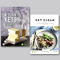 Combo 2 cuốn giúp bạn có một cơ thể khỏe bên trong, đẹp bên ngoài: 4 Tuần Keto - Cuộc Cách Mạng Giải Cứu Vóc Dáng + EAT CLEAN - Thực Đơn 14 Ngày Thanh Lọc Cơ Thể Và Giảm Cân