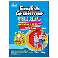 English Grammar For Kids - Ngữ Pháp Tiếng Anh Tiểu Học - Tập 2 (Có Đáp Án)