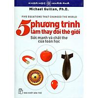 Sách - 5 Phương Trình Làm Thay Đổi Thế Giới - NXB Trẻ