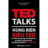Sách - Hùng biện kiểu TED - Bí quyết diễn thuyết trước đám đông chuẩn TED