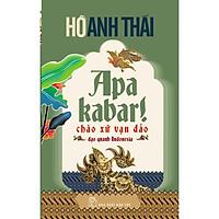 Sách-Apa Kabar!-Chào Xứ Vạn Đảo-Hồ Anh Thái