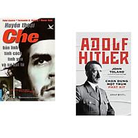Combo 2 cuốn sách: Huyền Thoại Che - Bản Lĩnh Tính Cách Tình Yêu & Sự Bất Tử + Adolf Hitler - Chân Dung Một Trùm Phát Xít
