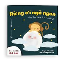 Sách Ehon - Rừng ơi ngủ ngon - Dành cho trẻ từ 0 - 4 tuổi