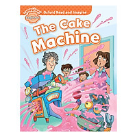 Oxford Read And Imagine Beginner: The Cake Machine