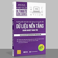 Sách - Hướng dẫn bài bản xây dựng và chuyển đổi Dữ Liệu Nền Tảng Doanh Nghiệp Thành Tiền