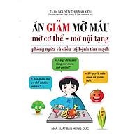 Sách -  Ăn Giảm Mỡ Máu, Mỡ Cơ Thể - Mỡ Nội Tạng