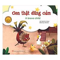 Truyện Tranh Đồng Thoại - Con Thật Dũng Cảm - A Brave Child (Song Ngữ Việt - Anh)(Tái Bản)