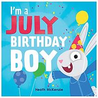 I'm A July Birthday Boy