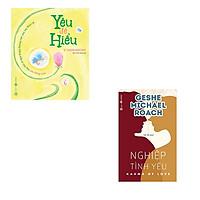 Bộ 2 cuốn sách về lời khuyên của Phật Giáo về tình yêu: Nghiệp Tình Yêu - Yêu Để Hiểu