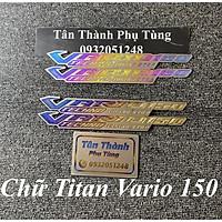 Chữ Titan 2 bên xe dành cho xe VARIO 150 ( 1 cặp)
