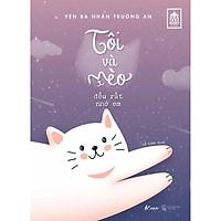 Sách - Tôi Và Mèo Đều Rất Nhớ Em (tặng kèm bookmark)