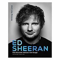 Ed Sheeran: The Stories Behind The Songs