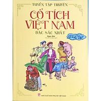 Tuyển Tập Truyện Cổ Tích Việt Nam Đặc Sắc Nhất (Ngọc Mai Sưu Tầm Và Biên Soạn)