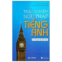 Trắc Nghiệm Ngữ Pháp Tiếng Anh - Lý Thuyết Và Bài Tập