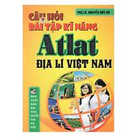 Câu Hỏi Và Bài Tập Kĩ Năng Atlat Địa Lí Việt Nam
