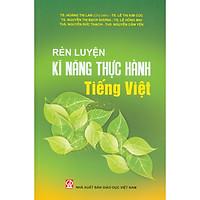 Rèn Luyện Kĩ Năng Thực Hành Tiếng Việt