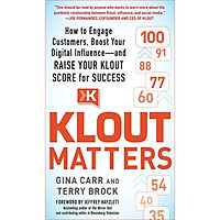 Klout Matters: How to Engage Customers, Boost Your Digital Influence--and Raise Your Klout Score for Success (Paperback)