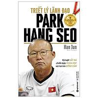 Triết Lý Lãnh Đạo Park Hang Seo - Tặng Kèm Thiệp