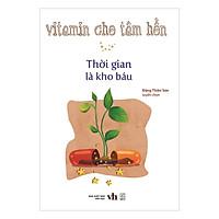 Vitamin Cho Tâm Hồn - Thời Gian Là Kho Báu