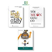 Sách: Combo 3 cuốn: Tiền Khôn Tiền Dại Ở Tay Người Dùng + Đừng Để Tiền Ngủ Yên Trong Túi + tôi muốn giàu có