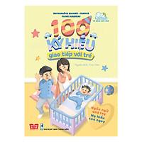 100 Ký Hiệu Giao Tiếp Với Trẻ (Ngôn Ngữ Qua Tay Mẹ Hiểu Con Ngay)