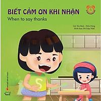 Kỹ Năng Giao Tiếp Hàng Ngày - Biết Cảm Ơn Khi Nhận - When To Say Thanks (Song Ngữ Việt - Anh)