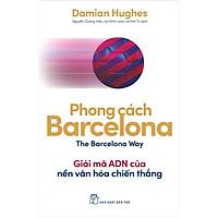 Phong Cách Barcelona - Giải Mã AND Của Nền Văn Hóa Chiến Thắng