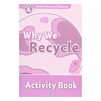 Oxford Read and Discover 4: Why We Recycle Activity Book